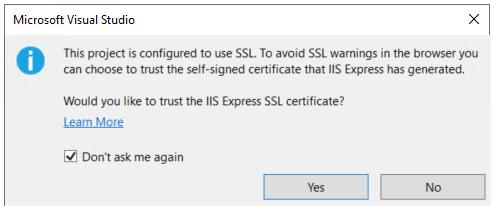 Este proyecto está configurado para utilizar SSL.  Para evitar las advertencias de SSL en el navegador, puede optar por confiar en el certificado autofirmado que IIS Express ha generado.  ¿Le gustaría confiar en el certificado SSL de IIS Express?