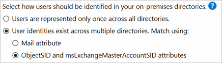 Option for using the ObjectSID and msExchMasterAccountSID attributes for matching when identities exist across multiple directories