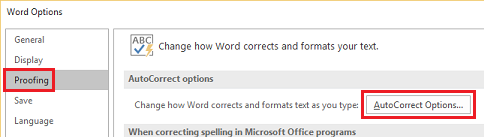 In Word, select Proofing > AutoCorrection Options