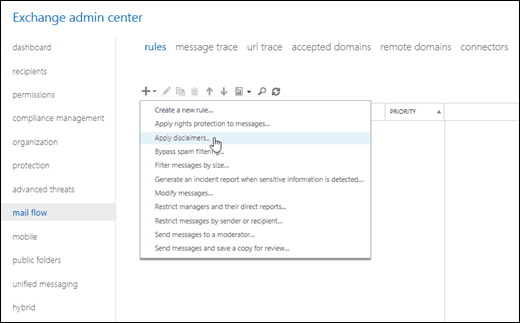 In the Exchange admin center, click Mal flow > Rules > Add  to create a rule