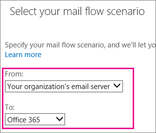 Choose from your organization's email server to Office 365