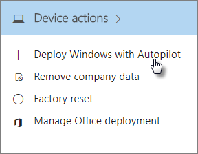 On the Device actions card, choose Deploy Windows with Autopilot.