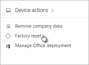 On the Device actions card, choose Factory reset