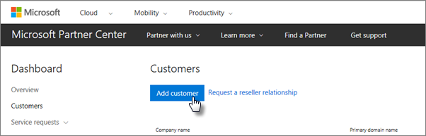 In the Microsoft Partner center, add a new customer.